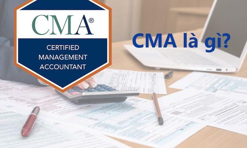 CMA là gì? Có nên học chứng chỉ CMA